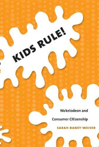 Kids Rule! Nickelodeon and Consumer Citizenship  2007 edition cover