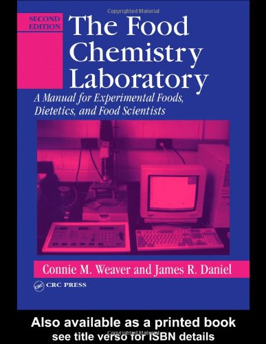 Food Chemistry Laboratory A Manual for Experimental Foods, Dietetics, and Food Scientists 2nd 2003 (Revised) edition cover