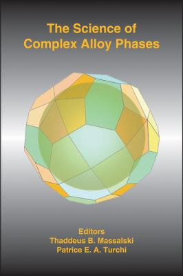 Science of Complex Alloy Phases   2005 9780873395939 Front Cover