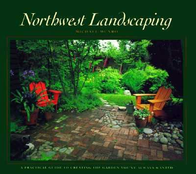 Northwest Landscaping A Practical Guide to Creati  1992 9780882403939 Front Cover