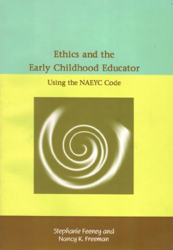 Ethics and the Early Childhood Educator Using the NAEYC Code  1999 edition cover