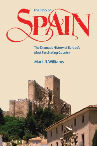Story of Spain The dramatic history of Europe's most fascinating Country 2nd 2009 (Revised) edition cover