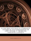Doctrine Officielle de L'Université, Critique du Haut Enseignement de L'État Défense et Théorie des Humanités Classiques N/A edition cover