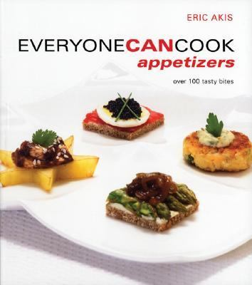 Everyone Can Cook Appetizers Over 100 Tasty Bites N/A 9781552857939 Front Cover