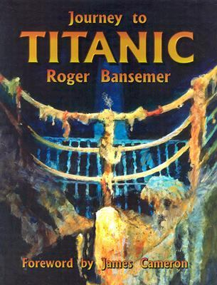 Journey to Titanic   2003 9781561642939 Front Cover