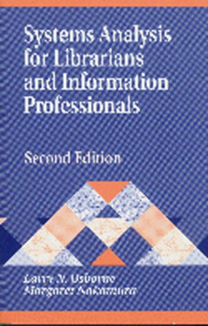 Systems Analysis for Librarians and Information Professionals  2nd 2000 (Revised) 9781563086939 Front Cover