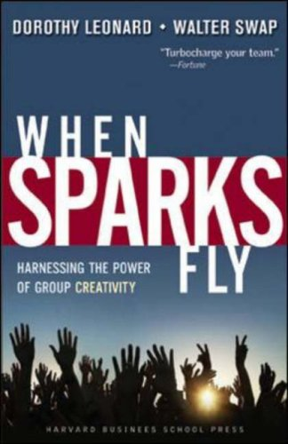 When Sparks Fly Harnessing the Power of Group Creativity  2005 edition cover