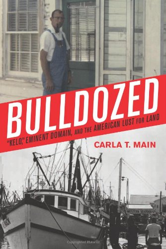 """Bulldozed """"Kelo,"""" Eminent Domain, and the American Lust for Land  2007 edition cover"""