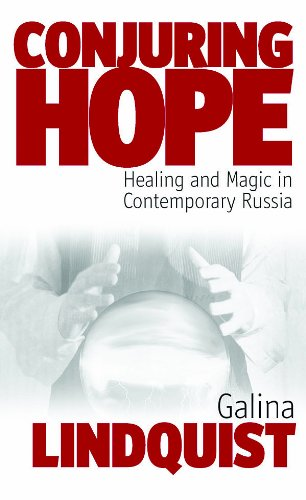 Conjuring Hope Healing and Magic in Contemporary Russia  2005 edition cover