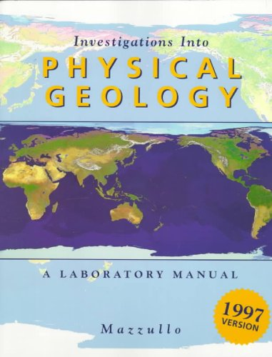 Investigations into Physical Geology  2nd 1997 (Lab Manual) 9780030202940 Front Cover
