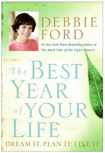 Best Year of Your Life Dream It, Plan It, Live It  2006 9780060832940 Front Cover