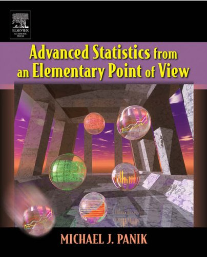 Advanced Statistics from an Elementary Point of View   2006 9780120884940 Front Cover