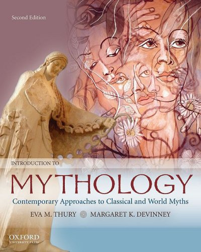 Introduction to Mythology Contemporary Approaches to Classical and World Myths 2nd 2009 edition cover