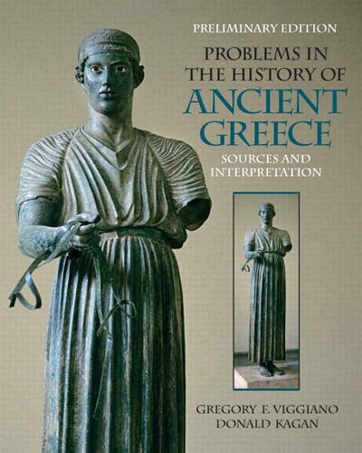 Prelimary Edition for Problems in the History of Ancient Greece Sources and Intrepretation  2010 9780205772940 Front Cover