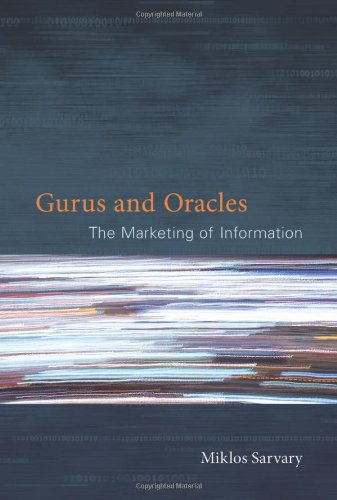 Gurus and Oracles The Marketing of Information  2011 9780262016940 Front Cover