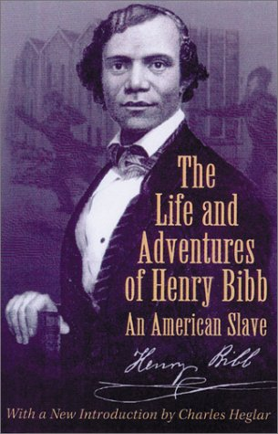 Life and Adventures of Henry Bibb An American Slave  2001 9780299168940 Front Cover