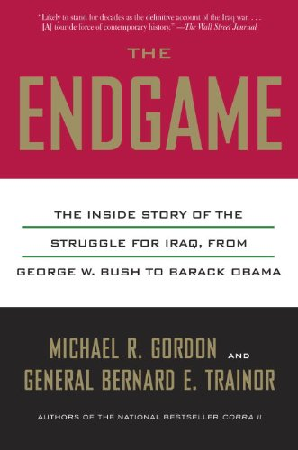 Endgame The Inside Story of the Struggle for Iraq, from George W. Bush to Barack Obama N/A edition cover