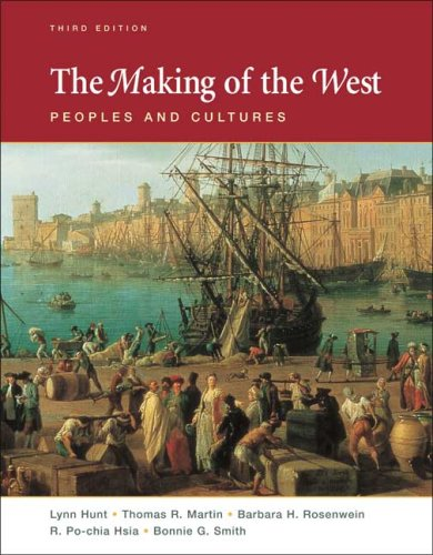 Making of the West Peoples and Cultures 3rd 2008 9780312452940 Front Cover