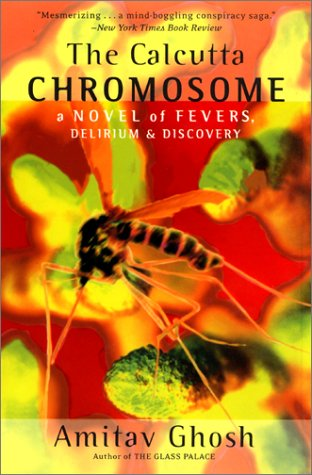 Calcutta Chromosome A Novel of Fevers, Delirium and Discovery N/A edition cover