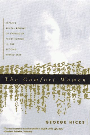 Comfort Women Japan's Brutal Regime of Enforced Prostitution in the Second World  2011 edition cover
