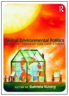 Global Environmental Politics Concepts, Theories and Case Studies  2011 9780415777940 Front Cover