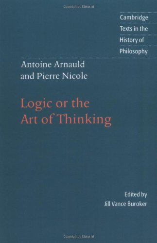 Antoine Arnauld and Pierre Nicole Logic or the Art of Thinking 5th 1996 9780521483940 Front Cover