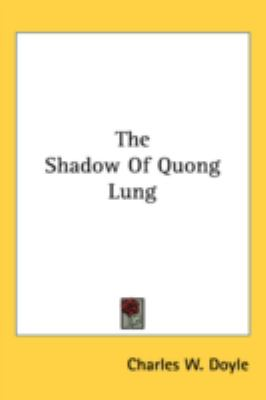 Shadow of Quong Lung  N/A 9780548536940 Front Cover