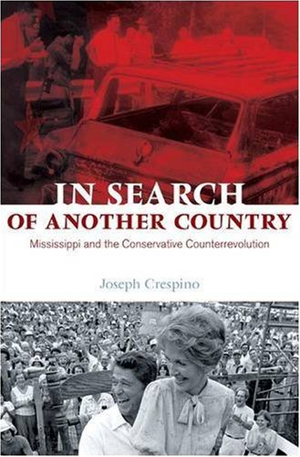 In Search of Another Country Mississippi and the Conservative Counterrevolution  2009 edition cover