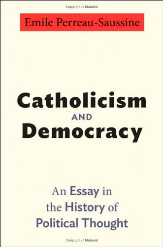 Catholicism and Democracy An Essay in the History of Political Thought  2012 edition cover