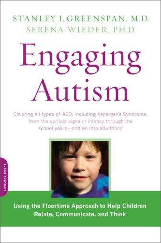 Engaging Autism Using the Floortime Approach to Help Children Relate, Communicate, and Think N/A edition cover