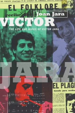 Victor The Life and Music of Victor Jara  1998 9780747539940 Front Cover