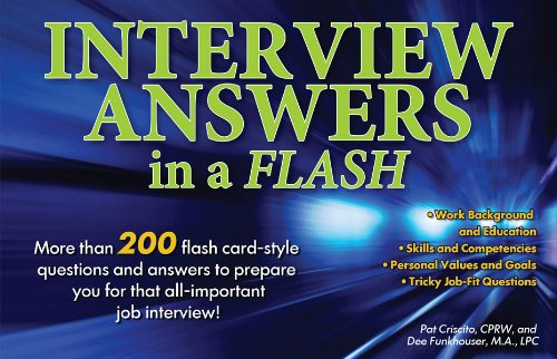 Interview Answers in a Flash More Than 200 Flash Card-Style Questions and Answers to Prepare You for That All-Important Job Interview! 2nd 2011 (Revised) edition cover