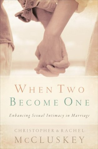 When Two Become One Enhancing Sexual Intimacy in Marriage  2004 edition cover