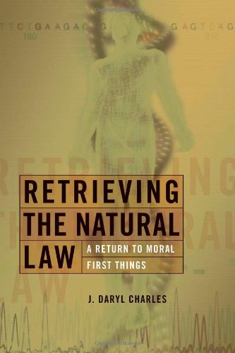 Retrieving the Natural Law A Return to Moral First Things  2008 edition cover