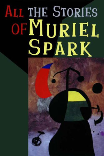 All the Stories of Muriel Spark   2001 edition cover