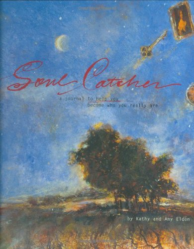 Soul Catcher A Journal to Help You Become Who You Really Are N/A edition cover