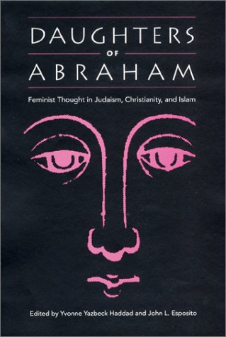 Daughters of Abraham Feminist Thought in Judaism, Christianity, and Islam  2002 edition cover