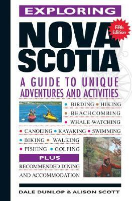 Exploring Nova Scotia :A Guide to Unique Adventures and Activities 5th 2006 (Revised) 9780887806940 Front Cover
