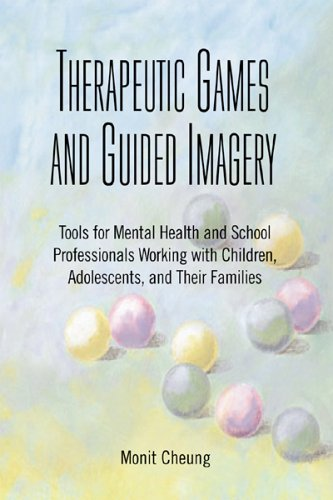 Therapeutic Games and Guided Imagery Tools for Mental Health and School Professionals Working with Children, Adolescents, and Their Families  2005 edition cover
