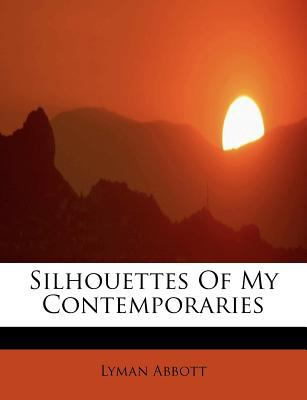 Silhouettes of My Contemporaries  N/A 9781116176940 Front Cover