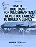 Math Bootcamp for Kindergarten Never Too Early to Breed a Genius Large Type 9781491200940 Front Cover