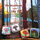 Mushroom under the Elf A Fun Bed-Time Story with Advanced Knitting Projects Large Type 9781492162940 Front Cover
