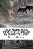 Iron Made: Book Two of the Forged by Magic Trilogy  N/A 9781492852940 Front Cover