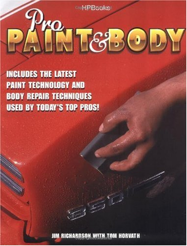 Pro Paint and Body Includes the Latest Paint Technology and Body Repair Techniques  2002 9781557883940 Front Cover