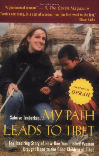 My Path Leads to Tibet The Inspiring Story of How One Young Blind Woman Brought Hope to the Blind Children of Tibet Revised 9781559706940 Front Cover