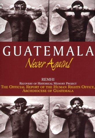 Guatemala Never Again  1999 (Reprint) edition cover