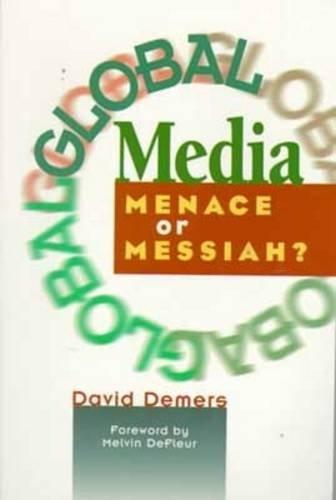 Global Media Menace or Messiah?  1999 9781572732940 Front Cover