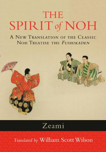 Spirit of Noh A New Translation of the Classic Noh Treatise the Fushikaden  2013 edition cover