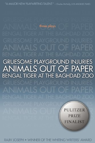 Gruesome Playground Injuries; Animals Out of Paper; Bengal Tiger at the Baghdad Zoo Three Plays  2010 edition cover