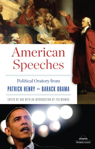 American Speeches Political Oratory from Patrick Henry to Barack Obama N/A edition cover